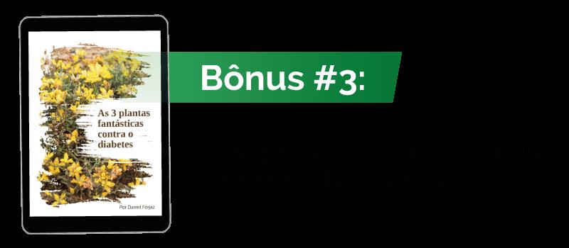 """Bônus #3: livro digital """"As 3 Plantas Fantásticas Contra o Diabetes"""""""